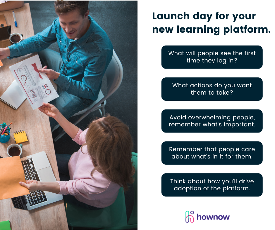 Launch day for your new learning platform.
